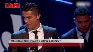 Tin Thể Thao 24h Hôm Nay (19h - 23/10): Ronaldo Đoạt Danh Hiệu Cầu Thủ Xuất Sắc Nhất Fifa 2017