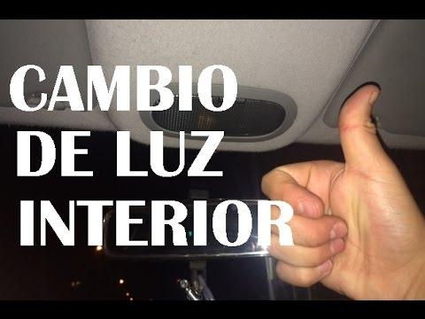 COMO CAMBIAR LUZ INTERIOR DEL AUTO  YouTube