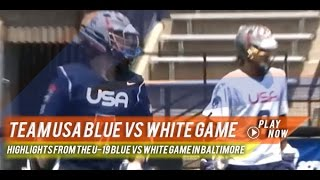 Team USA U-19 Blue vs White | 2015 Lax.com Highlights