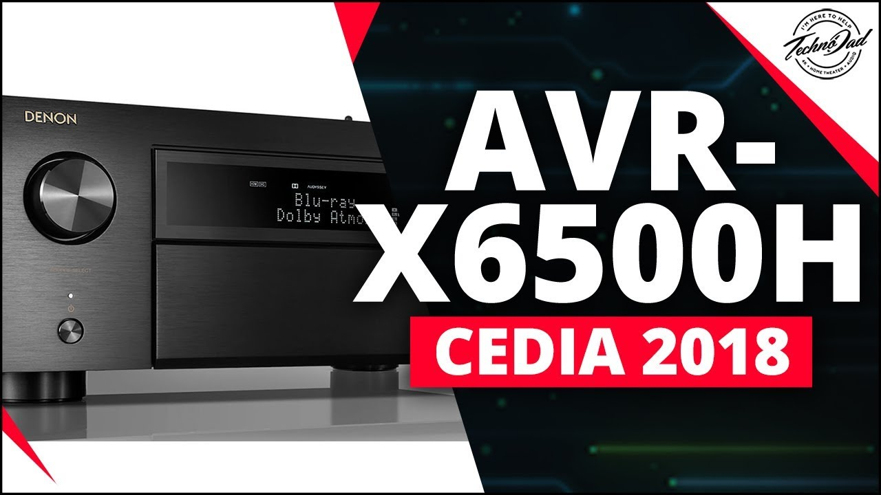 CEDIA 2018 | New Denon AVR-X6500H, X4500H, and X3500H