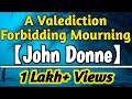 BA 1st Year English Poem | A Valediction: Forbidding Mourning | John Donne