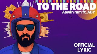 Download Aswin Ram - To The Road feat ABY | Malayalam English Lyric video