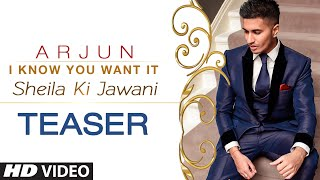'I know You Want It (Sheila Ki Jawani)' Song TEASER | Arjun | T-Series