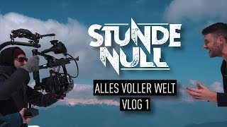 Stunde Null - Alles voller Welt Vlog 1