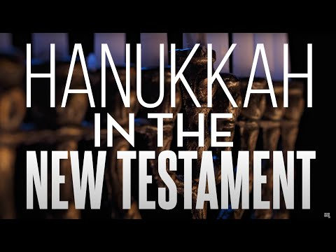 Hanukkah In The New Testament - God's Salvation In Troubled Times