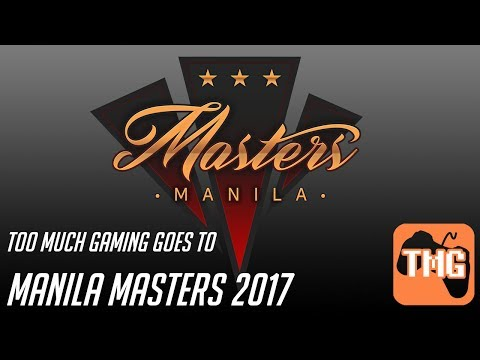 Manila Masters 2017 at the Mall of Asia Arena (05/26/2017 - 05/28/2017) | TooMuchGaming vs The World