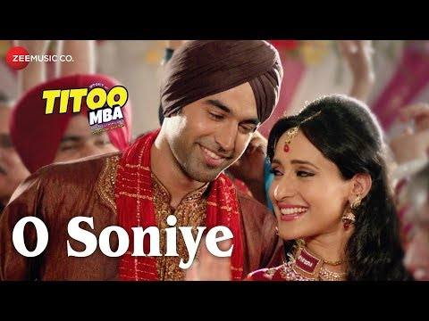 O Soniye Full Video | Titoo MBA | Arijit...