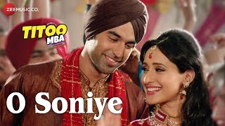 O Soniye (Full Video Song) | Titoo MBA