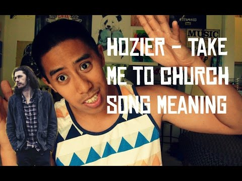 Hozier - Take Me to Church Song Meaning and Lyrics Review