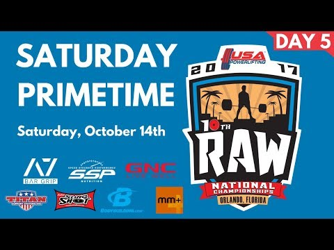Primetime Saturday - 2017 USA Powerlifting Raw Nationals