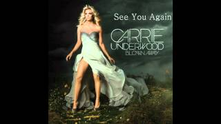 Carrie Underwood - See You Again(FULL VERSION)