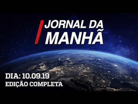 Jornal da Manhã - Edição Completa - 10/09/19