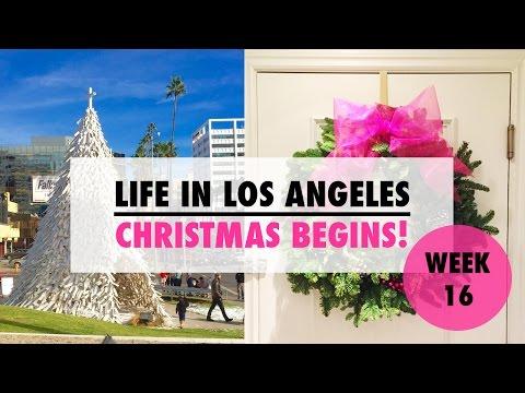 Life in Los Angeles Week #16 - Christmas Begins!
