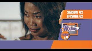 Sama Woudiou Toubab La - Episode 02 [Saison 02] - VOSTFR