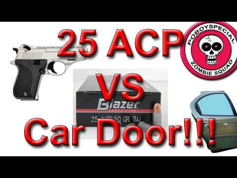25 ACP vs CAR DOOR (WILL IT PENETRATE?) - YouTube