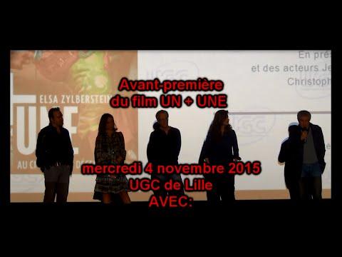 UN + UNE avant-première (Claude Lelouch, Jean Dujardin, Zylberstein, Lambert, Pol) UGC Lille