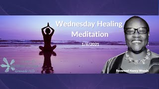 Wednesday Healing Meditation 1/6/21 with Reverend Nancy Woods