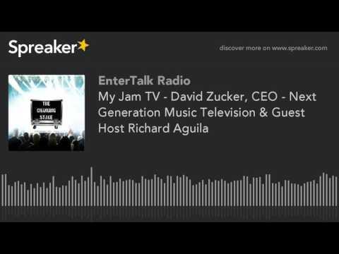 My Jam TV - David Zucker, CEO - Next Generation Music Television & Guest Host Richard Aguila