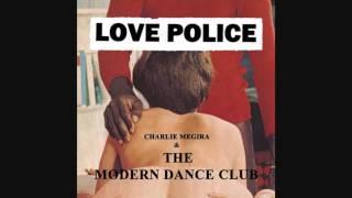 """Charlie Megira & The Modern Dance Club -""""Love Police"""" (Full Album)"""