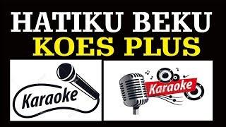 Download Mp3 Hatiku Beku, Koes Plus, Pop Indonesia, Karaoke