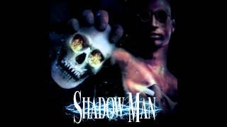 Shadow Man main theme Extended