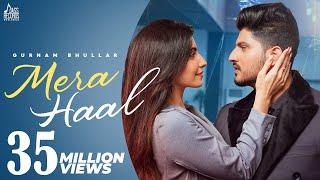 Mera Haal (Official Video) Gurnam Bhullar | Rox A | Kavvy Riyaaz | New Punjabi Song 2021