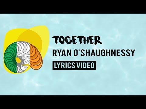 Ireland Eurovision 2018: Together - Ryan O † Shaughnessy [Lyrics]
