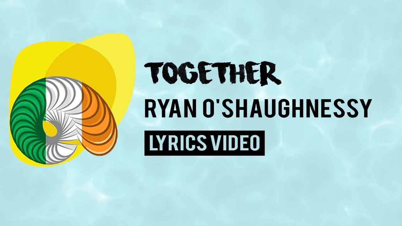 ireland-eurovision-2018-together-ryan-o-shaughnessy-lyrics-bprofficial