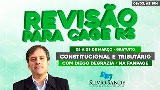 REVISÃO CAGE-RS:  CONSTITUCIONAL E TRIBUTÁRIO COM DIEGO DEGRAZIA