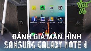 [Review dạo] Đánh giá chi tiết màn hình Super AMOLED 2K của Galaxy Note 4