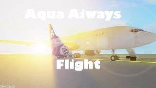 [ROBLOX] Aqua Airways! Boeing 737 Flight!