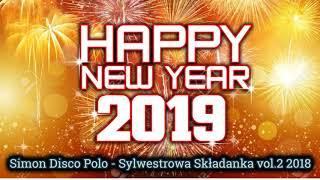 Grudzień vol.8 2018🎧🎄MUZYKA DISCO POLO 2018🎄PREMIERA🎄SKŁADANKA🎄Simon Disco Polo-Sylwester vol.2 2018