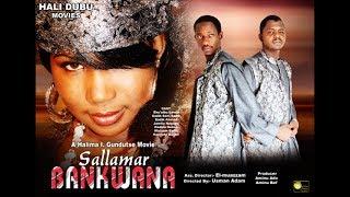 SALLAMAR BANKWANA Episode 5 (Hausa Songs / Hausa Films)