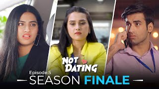 Not Dating | E05 - Season Finale Ft. Anushka Sharma, Abhishek & Twarita Nagar | Webseries