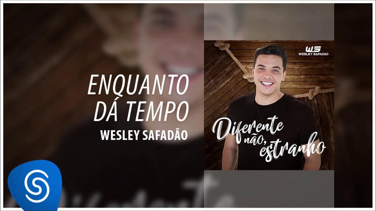 3749e0a2d0924 Wesley Safadão - Enquanto Dá Tempo  Diferente Não