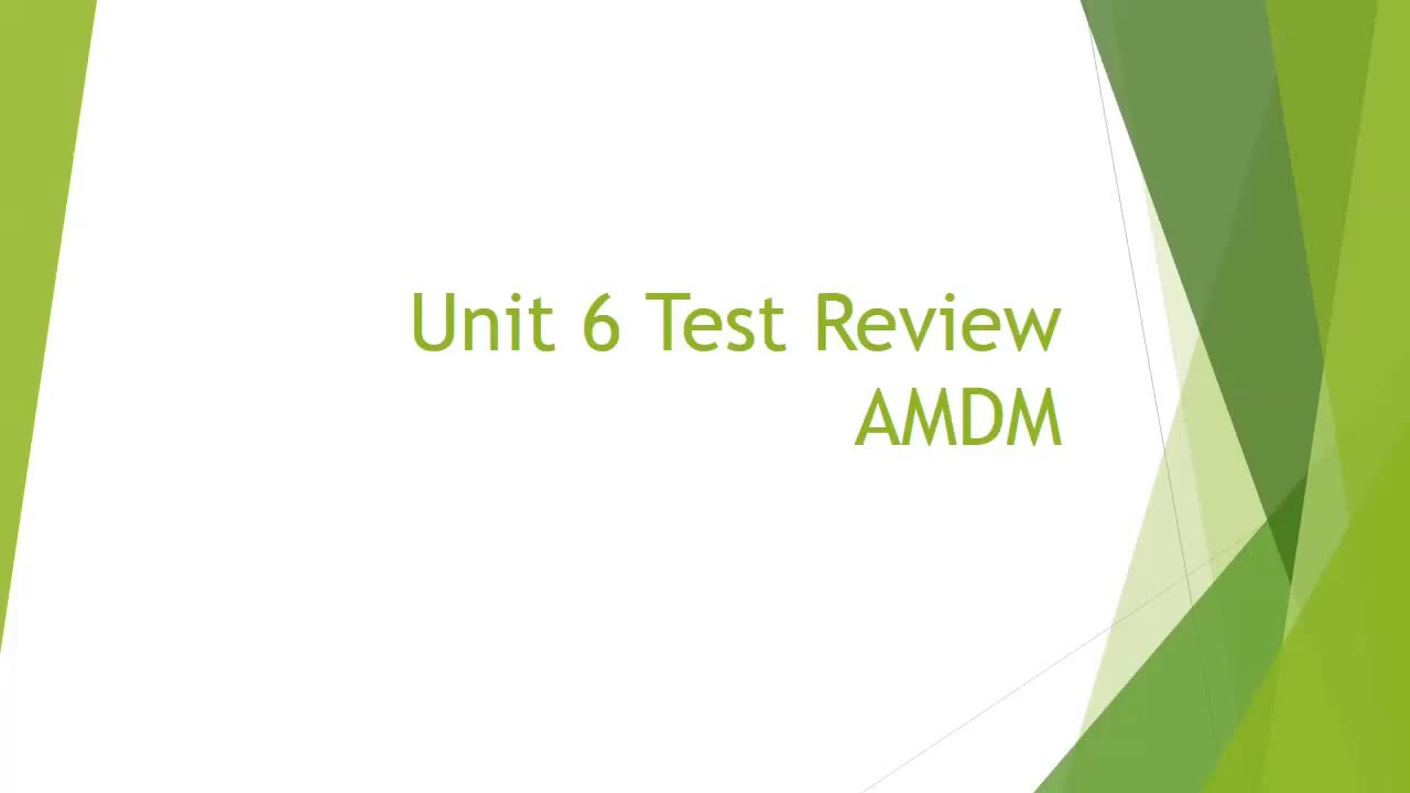 Unit 6 Test Review AMDM recording - YouTube