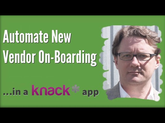 Automate New Vendor On-Boarding in a Knack App