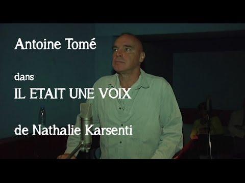 Vidéo Antoine Tomé dans IL ETAIT UNE VOIX de Nathalie Karsenti