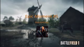 Battlefield 1 |Epic Moment #5