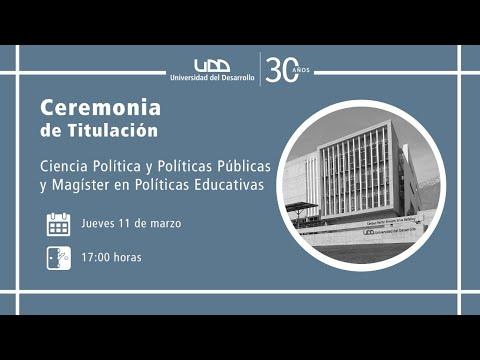 Ceremonia de Titulación Ciencia Política y Políticas Públicas, y  Magíster en Políticas Educativas