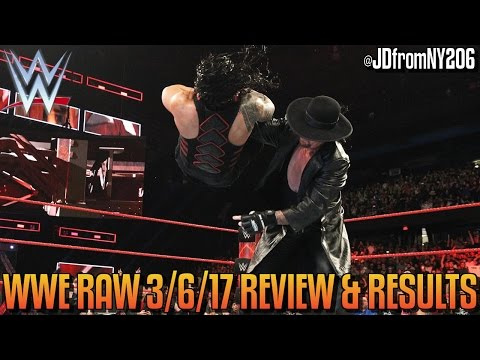 WWE Raw 3/6/17 Review Results & Reactions: The Undertaker Returns To Chokeslam Roman Reigns