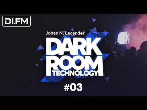 [Techno] Dark Room Technology 03 (February 2018) - Johan N. Lecander