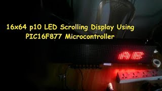16x64 (p10)  LED Scrolling Display Interface with PIC16F877a Microcontroller