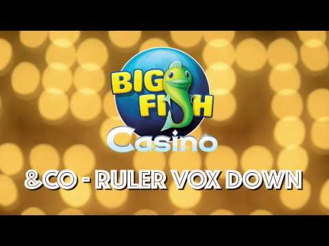 Big Fish Casino Commercial Song - Ruler Vox Down