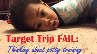 Target Trip FAIL | Thinking about potty training �reesejai