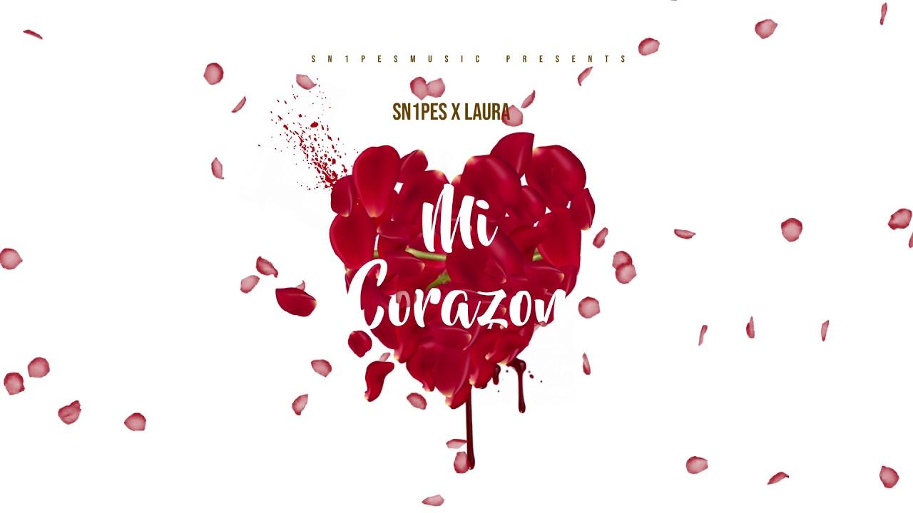 Download Sn1pes Feat Laura Mi Corazon Prod By Op Beatz In Hd Mp4 3gp Codedfilm