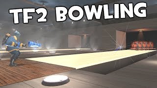 TF2 - Bowling Gamemode! WHY IS THIS EVEN A THING?