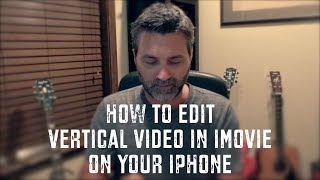 #118 How to edit vertical video in iMovie on your iPhone!