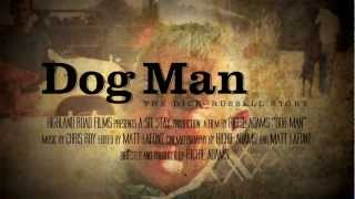 """""""dog Man""""—the Dick Russell Story"""