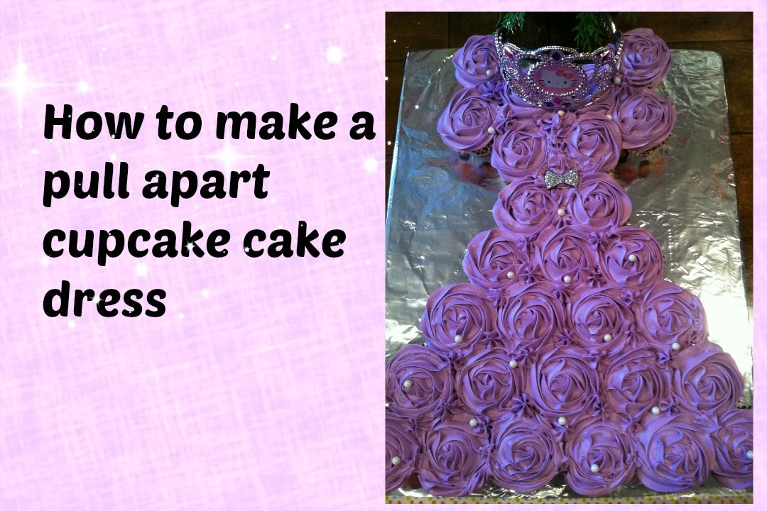Pull Apart Cupcake Cake Dress - YouTube